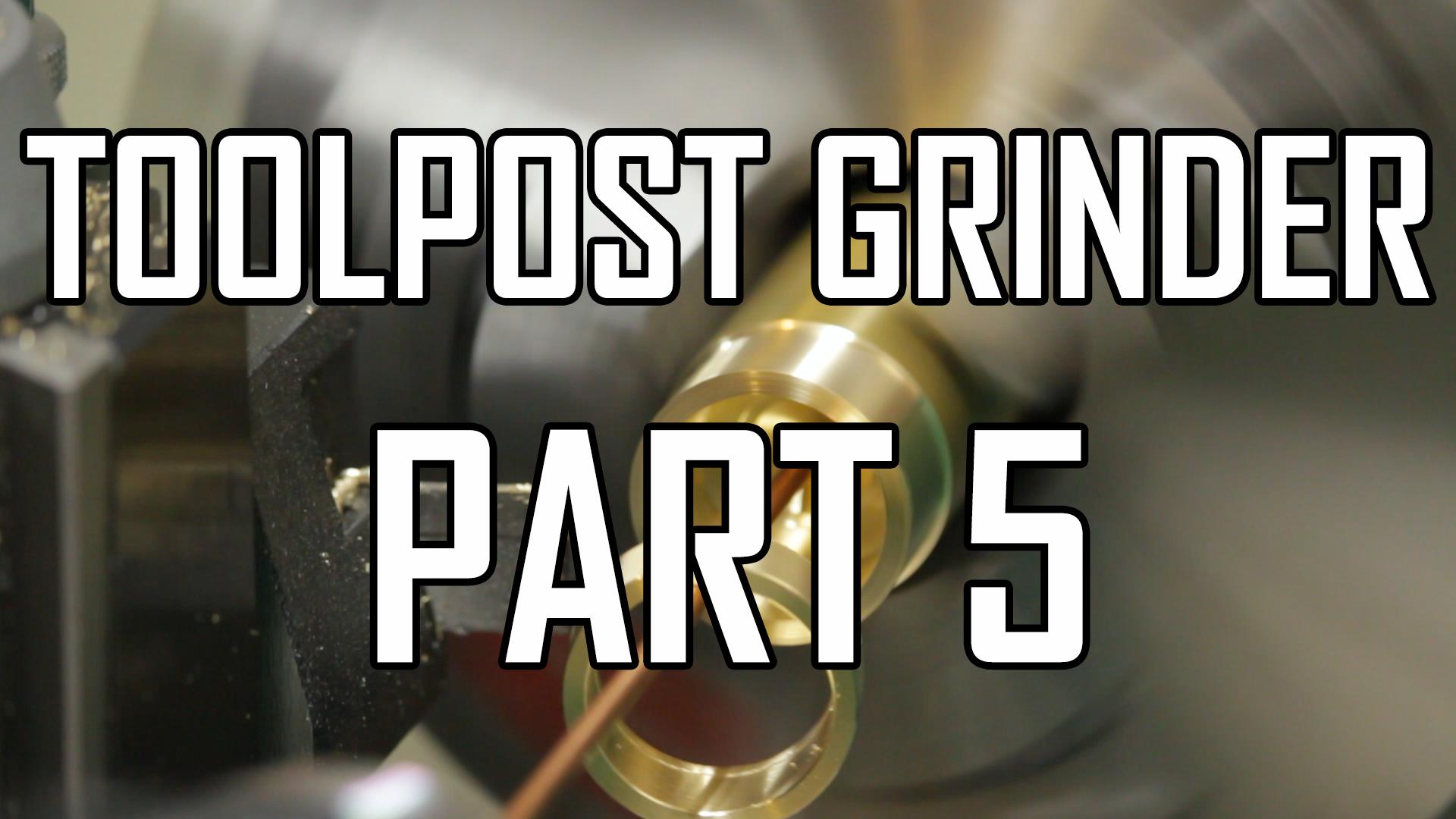 Toolpost Grinder Part 5: Spacers