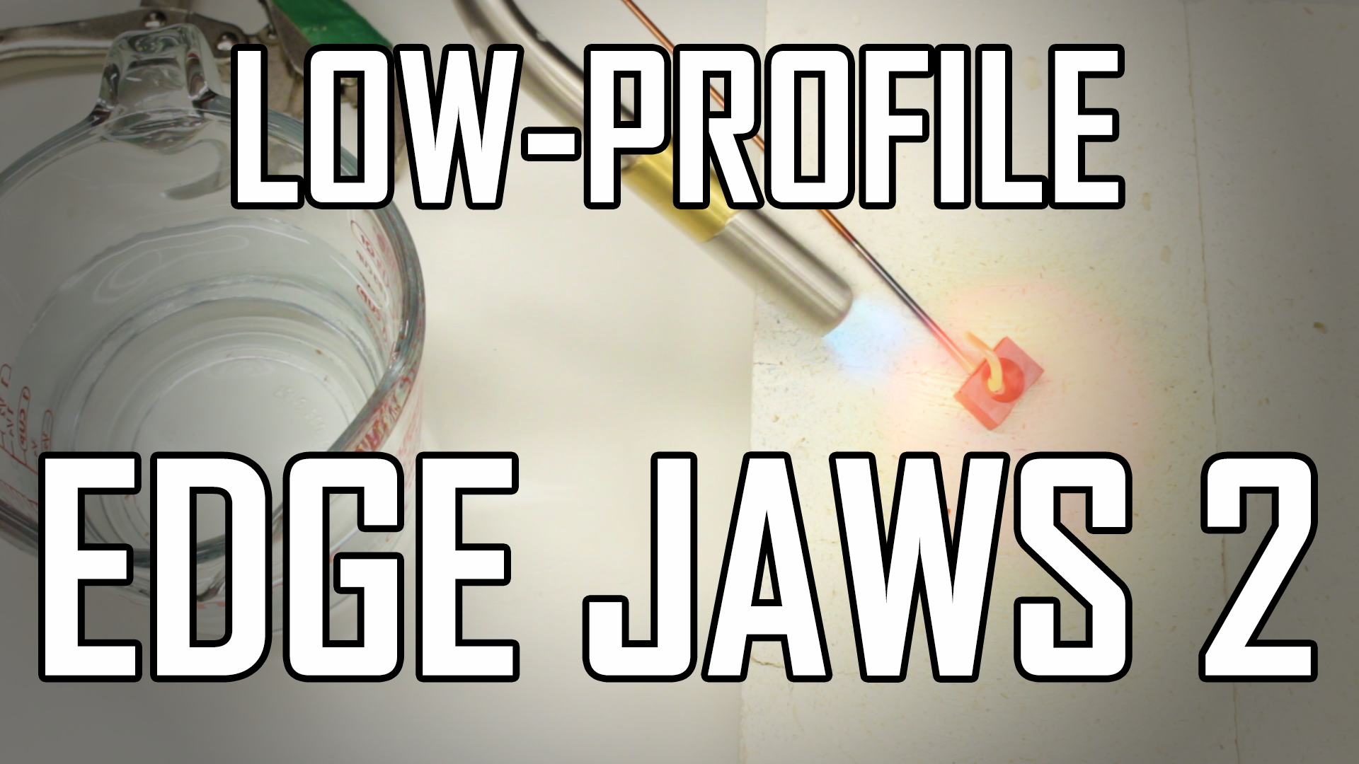 Making TalonGrip Low-Profile Edge Jaws – Part 2