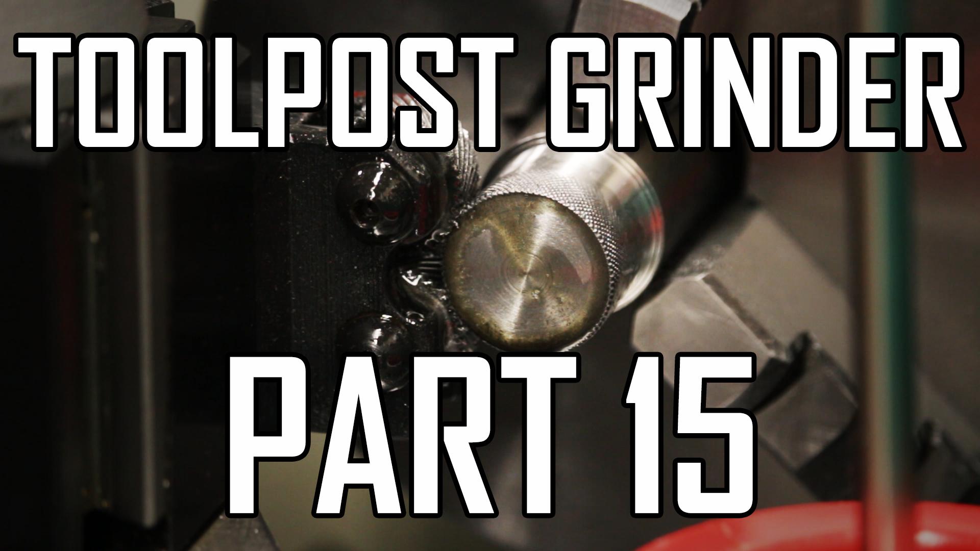 Toolpost Grinder Part 15: Height Adjuster