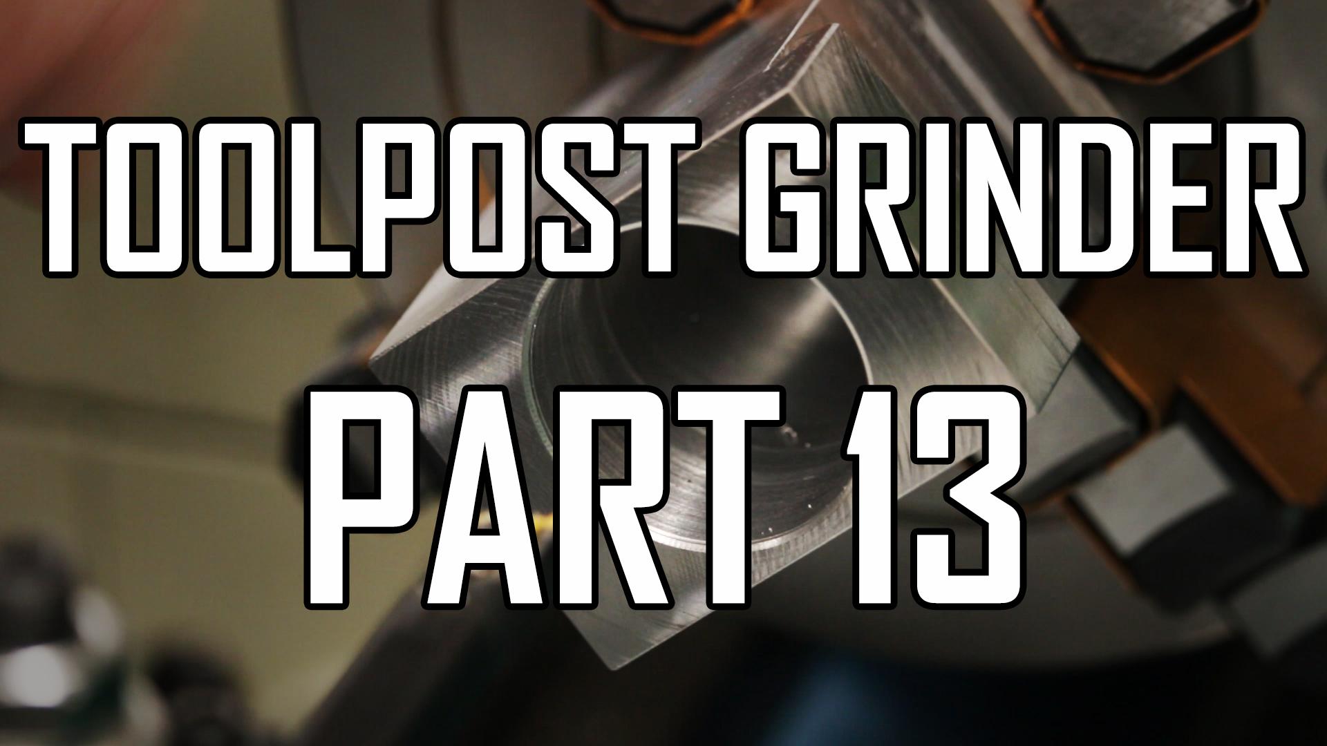 Toolpost Grinder Part 13: Tooolpost Clamp 2