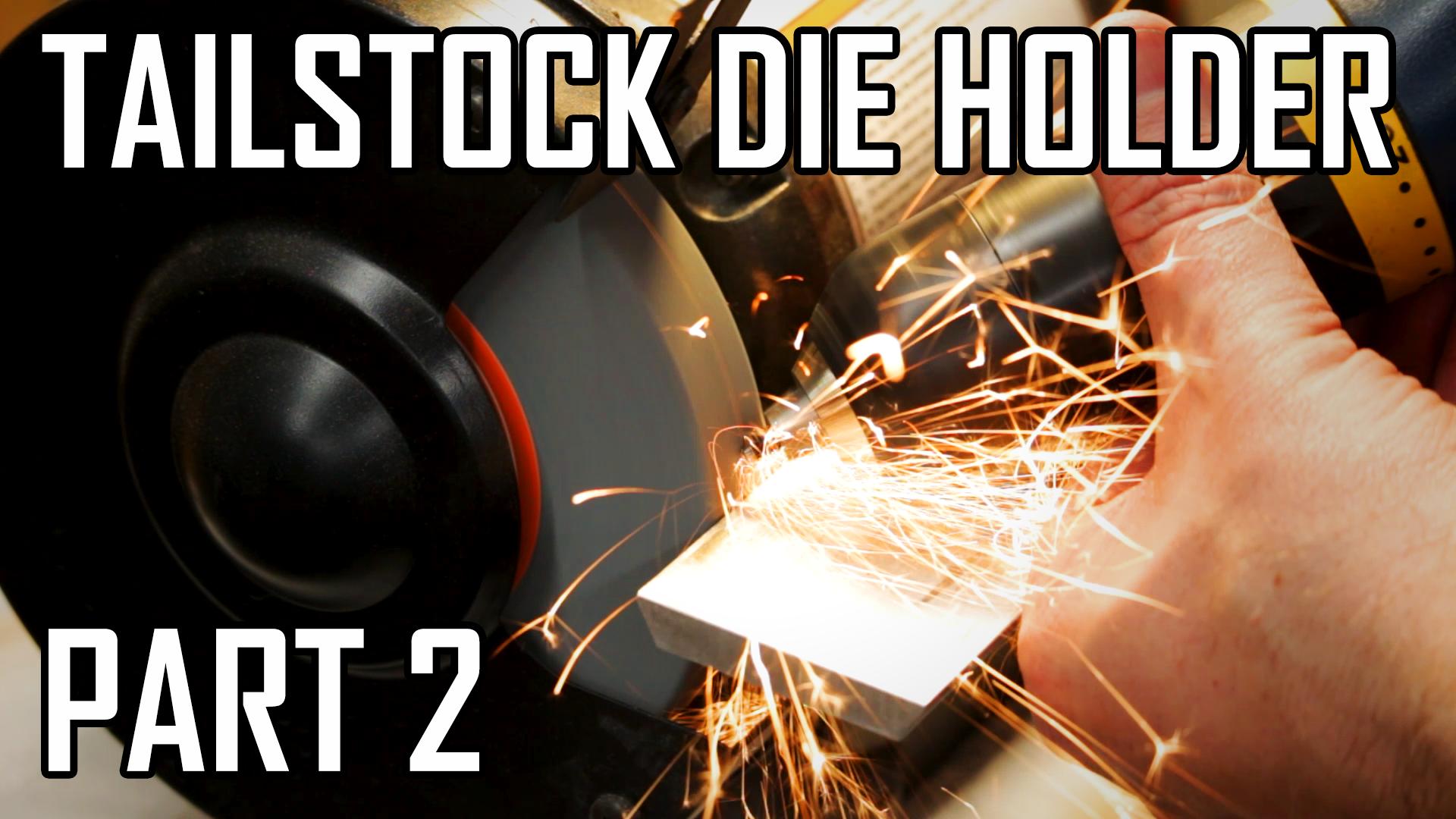 Lathe Tailstock Die Holder – Part 2