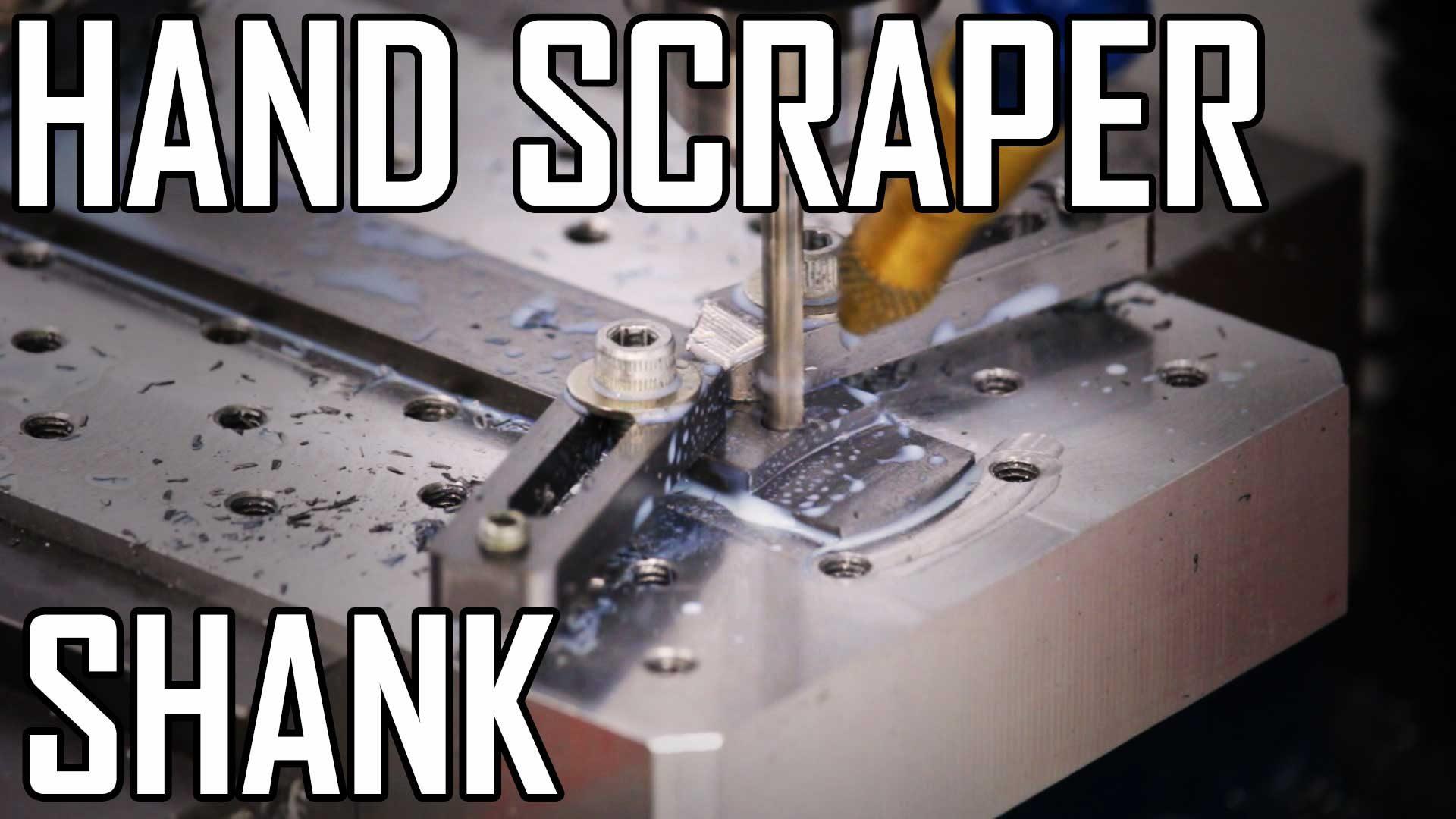 Hand Scraper 3: Machining the Shank