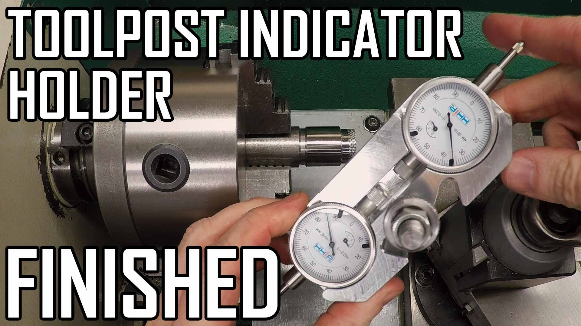 Toolpost Dial Indicator Part 4: Final Machining and Assembly